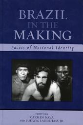 Brazil in the Making: Facets of National Identity