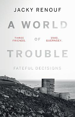 A World of Trouble     Fateful Decisions