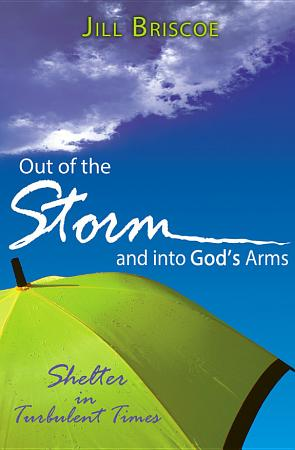 Out of the Storm and into God   s Arms PDF