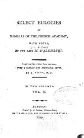 Select Eulogies of the Members of the French Academy: With Notes, Volume 2