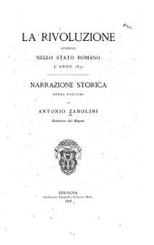 La rivoluzione avvenuta nello Stato Romano l'anno 1831: narrazione storica ; opera postuma