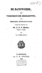 De danswoede, eene volksziekte der middeleeuwen in de Nederlanden, Duitschland en Italie