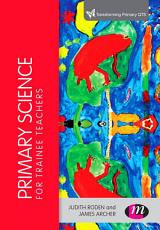 Primary Science for Trainee Teachers PDF