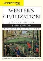 Cengage Advantage Books: Western Civilization: Beyond Boundaries: Volume 1, Edition 7