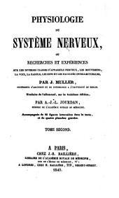 Physiologie du système nerveux, ou Recherches et expériences sur les diverses classes d'appareils nerveux, les mouvements, la voix, ...: accompagnée de 80 figures intercalées dans le texte et de quatre planches gravées, Volume2