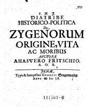 Diatribe historico-politica de Zygenorum origine, vita ac moribus