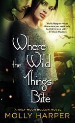 Where The Wild Things Bite Book PDF