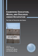 Examining Education, Media, and Dialogue under Occupation