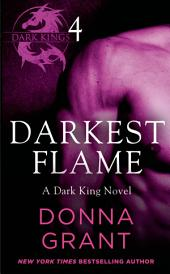 Darkest Flame: Part 4: A Dark King Novel in Four Parts