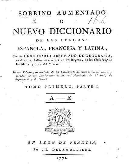 Sobrino aumentado  o nuevo diccionario de las lenguas Espa  ola  Francesa y Latina     con un diccionario abreviado de geographia     por F  Cormon PDF