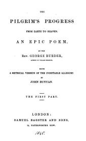 The pilgrim's progress from earth to heaven, a metrical version of the allegory by J. Bunyan