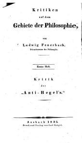 """Kritiken auf dem Gebiete der Philosophie: Kritik des """"Anti-Hegel's"""" : zur Einleitung in das Studium der Philosophie, Band 1"""