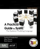 A Practical Guide to SysML: The Systems Modeling Language, Edition 3