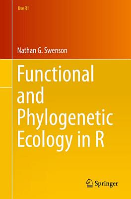 Functional and Phylogenetic Ecology in R PDF