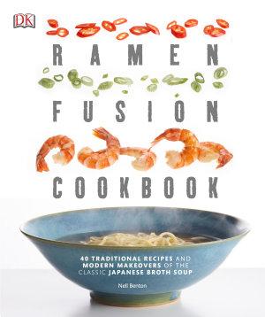 Ramen Fusion Cookbook