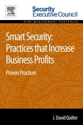 Smart Security: Practices that Increase Business Profits: Proven Practices
