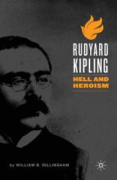Rudyard Kipling: Hell and Heroism