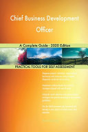 Chief Business Development Officer A Complete Guide   2020 Edition