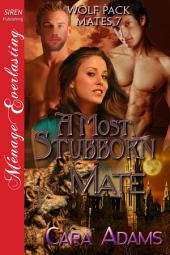 A Most Stubborn Mate [Wolf Pack Mates 7]