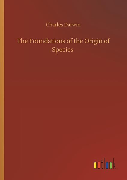 Download The Foundations of the Origin of Species Book