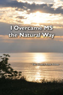 I Overcame MS the Natural Way