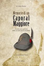 Memorie di un Caporal Maggiore: Un anti eroe sui fronti della seconda guerra mondiale