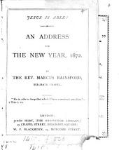 Jesus is able! An address for the new year, 1872: Volume 12