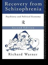 Recovery from Schizophrenia: Psychiatry and Political Economy