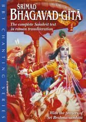 Srimad Bhagavad-gita: The complete Sanskrit text in roman transliteration