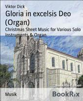 Gloria in excelsis Deo (Organ): Christmas Sheet Music for Various Solo Instruments & Organ