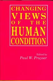 Changing Views of the Human Condition