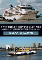River Thames Shipping Since 2000  Passenger Ships  Ferries  Heritage Shipping and More PDF