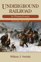 Underground Railroad in Pennsylvania: Edition 2