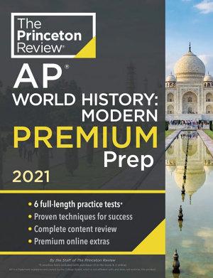 Princeton Review AP World History  Modern Premium Prep 2021