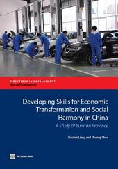 Developing Skills for Economic Transformation and Social Harmony in China: A Study of Yunnan Province