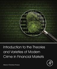 Introduction to the Theories and Varieties of Modern Crime in Financial Markets PDF