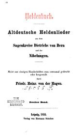 Heldenbuch: altdeutsche Heldenlieder aus dem Sagenkreise Dietrichs von Bern und der Nibelungen : meist aus einzigen Handschriften zum erstenmal gedruckt oder hergestellt, Band 2