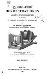 Physikalische Demonstrationen: Anleitung zum Experimentiren im Unterricht an Gymnasien, Realschulen und Gewerbschulen