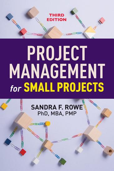 Project Management for Small Projects  Third Edition PDF
