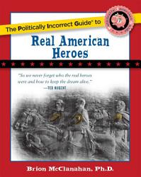 The Politically Incorrect Guide To Real American Heroes Book PDF