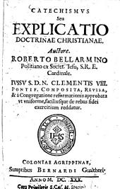 Catechismus: seu explicatio doctrinae christianae