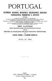 Portugal; diccionario historico, biographico, bibliographico, heraldico, chorographico, numismatico e artistico: Volume 2