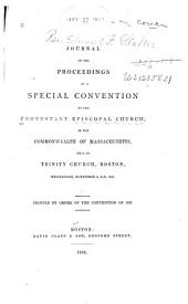 Journal of the Proceedings of a Special Convention of the Protestant Church in the Commonwealth of Massachusetts, Held in Trinity Church, Boston, Wednesday, November 2, A.D., 1831