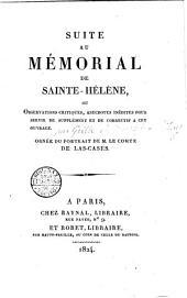 Suite au Mémorial de Sainte-Hélène, ou Observations critiques, anecdotes inédites pour servir de supplément et de correctif à cet ouvrage. Ornée du portrait de M. le Comte de Las-Cases