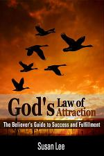 God's Law of Attraction: The Believer's Guide to Success and Fulfillment