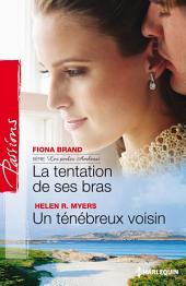 La tentation de ses bras - Un ténébreux voisin: Série Les perles Ambrosi