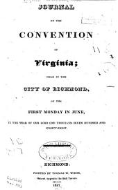 Journal of the Convention of Virginia: Held in the City of Richmond, on the First Monday in June, in the Year of Our Lord One Thousand Seven Hundred and Eighty-eight