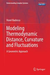 Modeling Thermodynamic Distance, Curvature and Fluctuations: A Geometric Approach