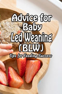 Advice for Baby Led Weaning  BLW