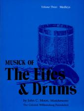 Medleys: Musick of the Fifes & Drums